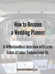 how to become a wedding planner how to become a wedding planner a montanaboss with