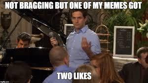 My Meme Maker - bragging dennis memes imgflip