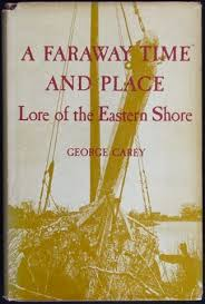A Place Lore A Faraway Time And Place Lore Of The Eastern Shore By George