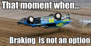 Dirt Track Racing Memes - that s what i forgot to work on is sterring and brakes dirt