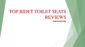 Bidet Toilet Seat Review Top Bidet Toilet Seat Reviews