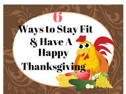 6 ways to stay fit during thanksgiving my house fitness