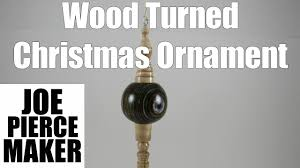 wood turning christmas ornaments youtube