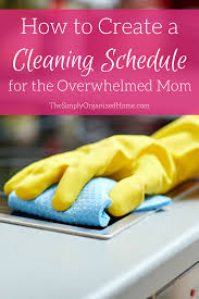 how to write resume after staying at home mom how to create a cleaning schedule for the overwhelmed mom the cleaning schedule cleaning routine cleaning routine for busy moms cleaning routine for stay