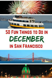 50 things to do in san francisco in december