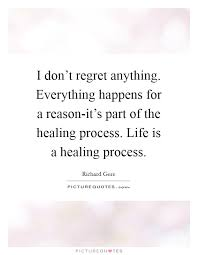 i don t regret anything everything happens for a reason it s