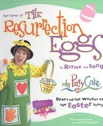 easter resurrection eggs the story of the resurrection eggs in rhyme and song miss patty