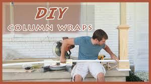 easy diy front porch column post wraps tutorial youtube