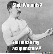 Acupuncture Meme - manly acupuncture by angpineapple meme center