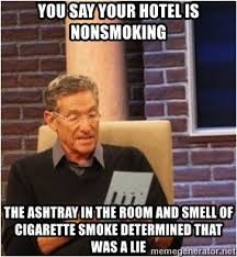 Meme Hotel - you say your hotel is nonsmoking the ashtray in the room and smell