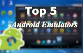android emulators top 5 best android emulators for mac and windows pc available for