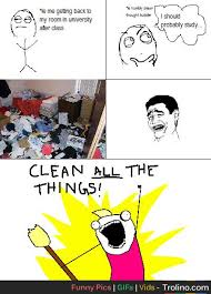 Clean All The Things Meme - 10 things i did instead of studying first things first
