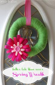 better late than never spring wreath wine u0026 glue