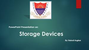 Storage Devices by Storage Devices Powerpoint Presentation On By Rabail Asghar