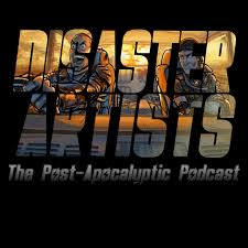 disaster artists the post apocalyptic podcast