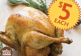 whole turkey for sale whole foods market one day sale whole roasted chicken 5 today