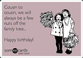 ecards birthday happy birthday cousin ecards rudycoby net