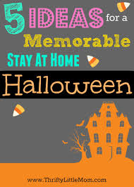 5 ideas for a memorable stay at home halloween thrifty little mom