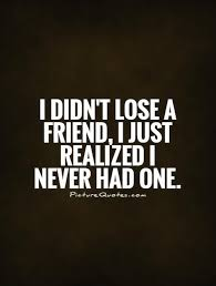 Fake Friends Memes - i didn t lose a friend i just realized i never had one fake