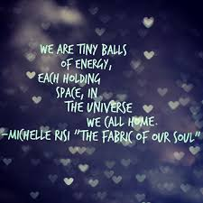 quote of the day energy quotes the fabric of our soul