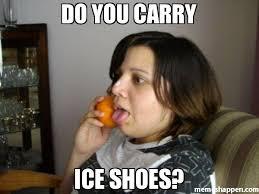 Shoes Meme - do you carry ice shoes meme wrong number rita 6804 memeshappen