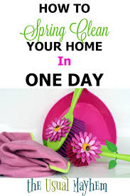 how to spring clean your house how to spring clean your home in one day cleaning clean house
