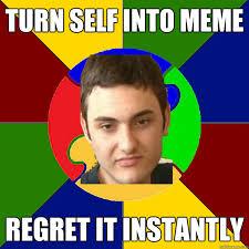 Turn Photo Into Meme - turn self into meme regret it instantly autistic kid quickmeme