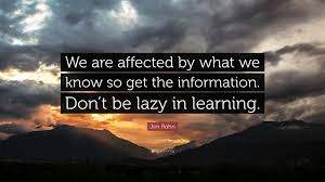 jim rohn quote u201cwe are affected by what we know so get the