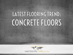 flooring trend concrete floors imperial wholesale design