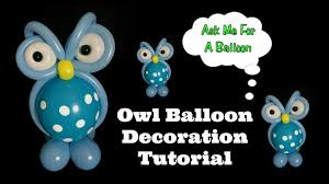 owl balloons owl balloon decoration tutorial