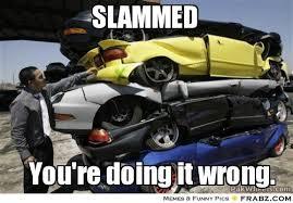 Slammed Car Memes - random meme thread page 75