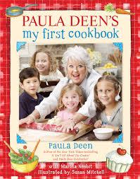 paula deen u0027s my first cookbook book by paula deen martha nesbit
