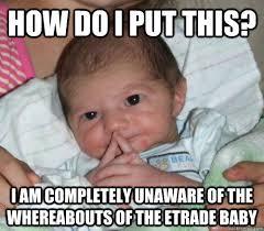 Etrade Baby Meme - how do i put this baby memes quickmeme