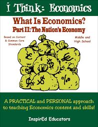 economics teacher s discovery i think economics what is economics part ii the nation s economy activity