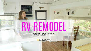 remodel rv remodel step by step rv renovation guide to wander freely
