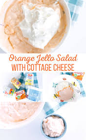 Cottage Cheese Orange Jello Salad With Cottage Cheese The Crafting Chicks