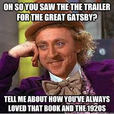 Gatsby Meme - the great gatsby there s a meme for that gatsby meme and quick