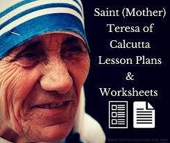 saint mother teresa of calcutta lesson plans and worksheets