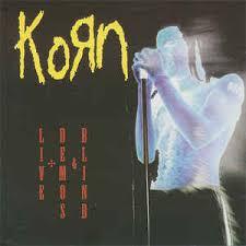 Korn Blind Lyrics Underrated Alt Metal Industrial And Albums And More