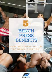 5 bench press benefits that will have you on the bench every day