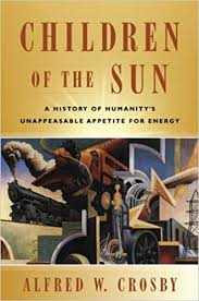 children of the sun a history of humanity s unappeasable appetite