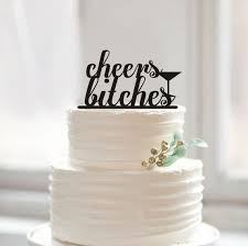cheers bitches wedding cake topper bachelorette party birthday