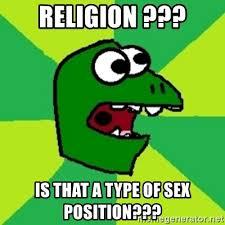 Sex Position Memes - religion is that a type of sex position dinosaur meme