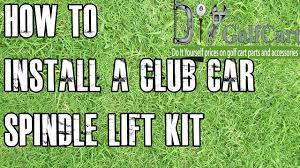 club car lift kit how to install spindle on ds golf cart youtube