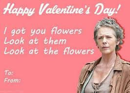 Walking Dead Valentines Day Meme - 76 best the walking dead images on pinterest the walking dead