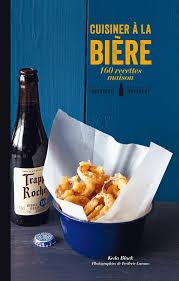 cuisiner maison livre cuisiner à la bière 160 recettes maison keda black