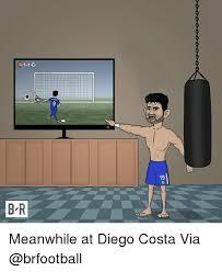 Diego Costa Meme - 1 1 9 19 b r meanwhile at diego costa via diego costa meme on