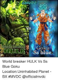 breaker goku breaker hulk ss blue goku