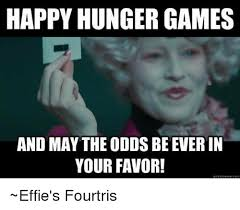 happy hunger games and may the odds beeverin your favor