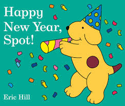 new year kids book happy new year spot by eric hill penguinrandomhouse